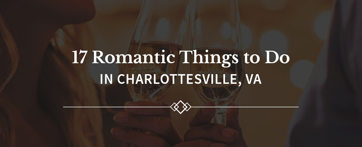 Romantic Things to Do in Charlottesville VA